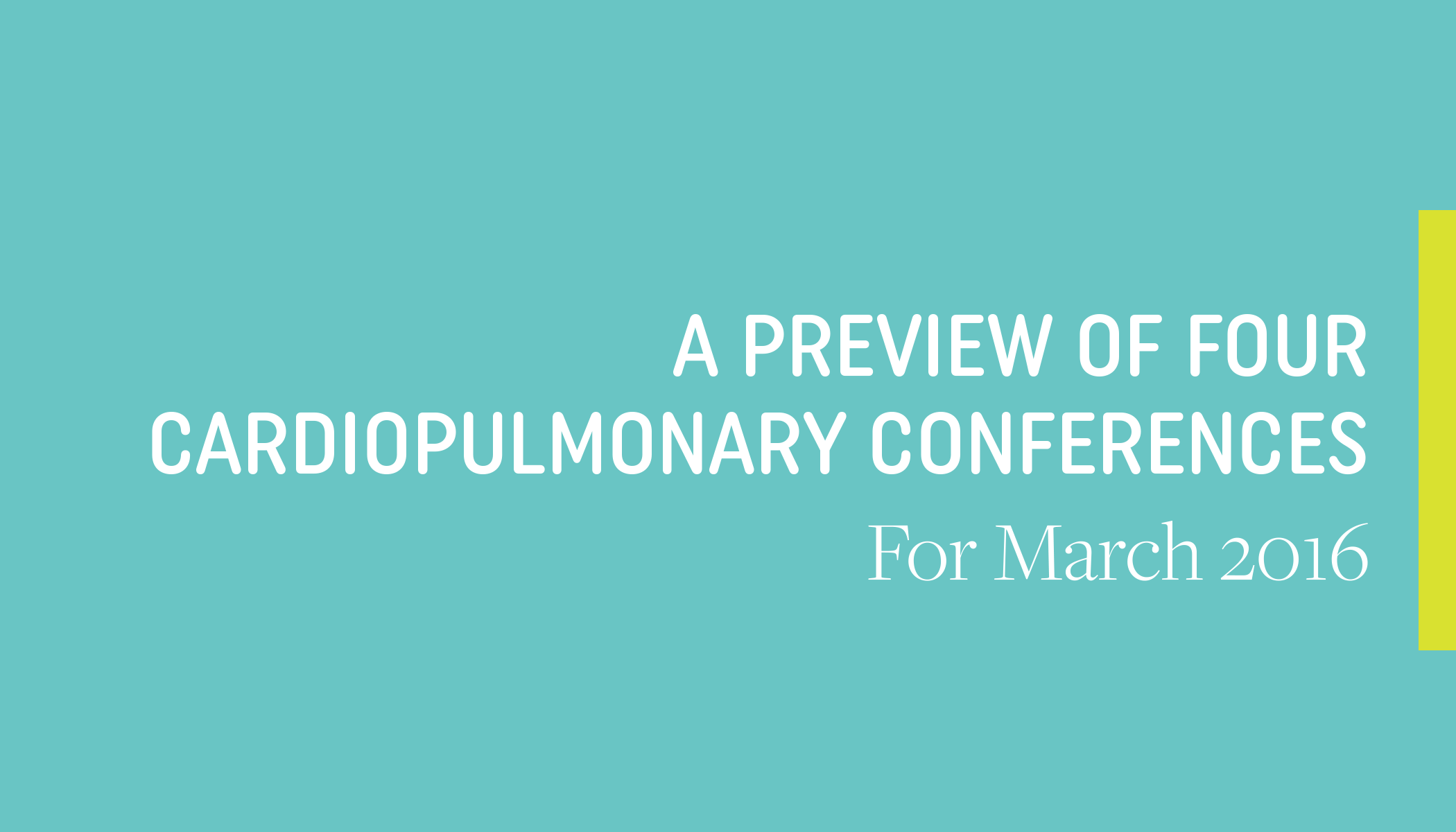 Don't Miss LSI at These Four Cardiac and Pulmonary Conferences in March