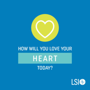 How Will You Love Your Heart Today?