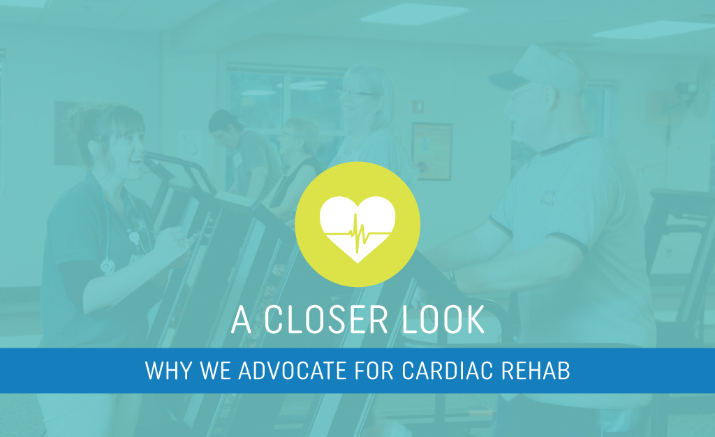 Why we advocate for cardiopulmonary rehab