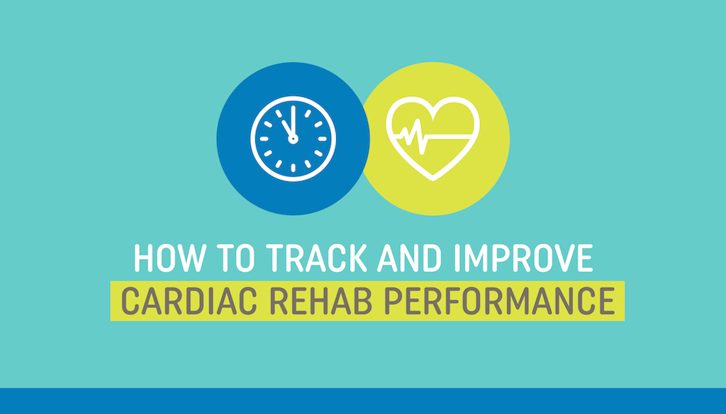 How to track and improve cardiac rehab performance