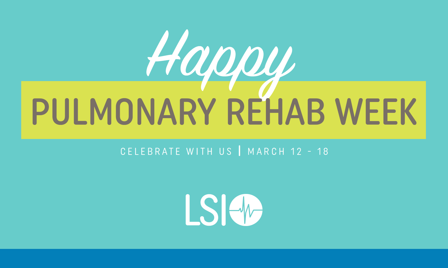 How to Celebrate Pulmonary Rehab Week | March 12-18, 2017