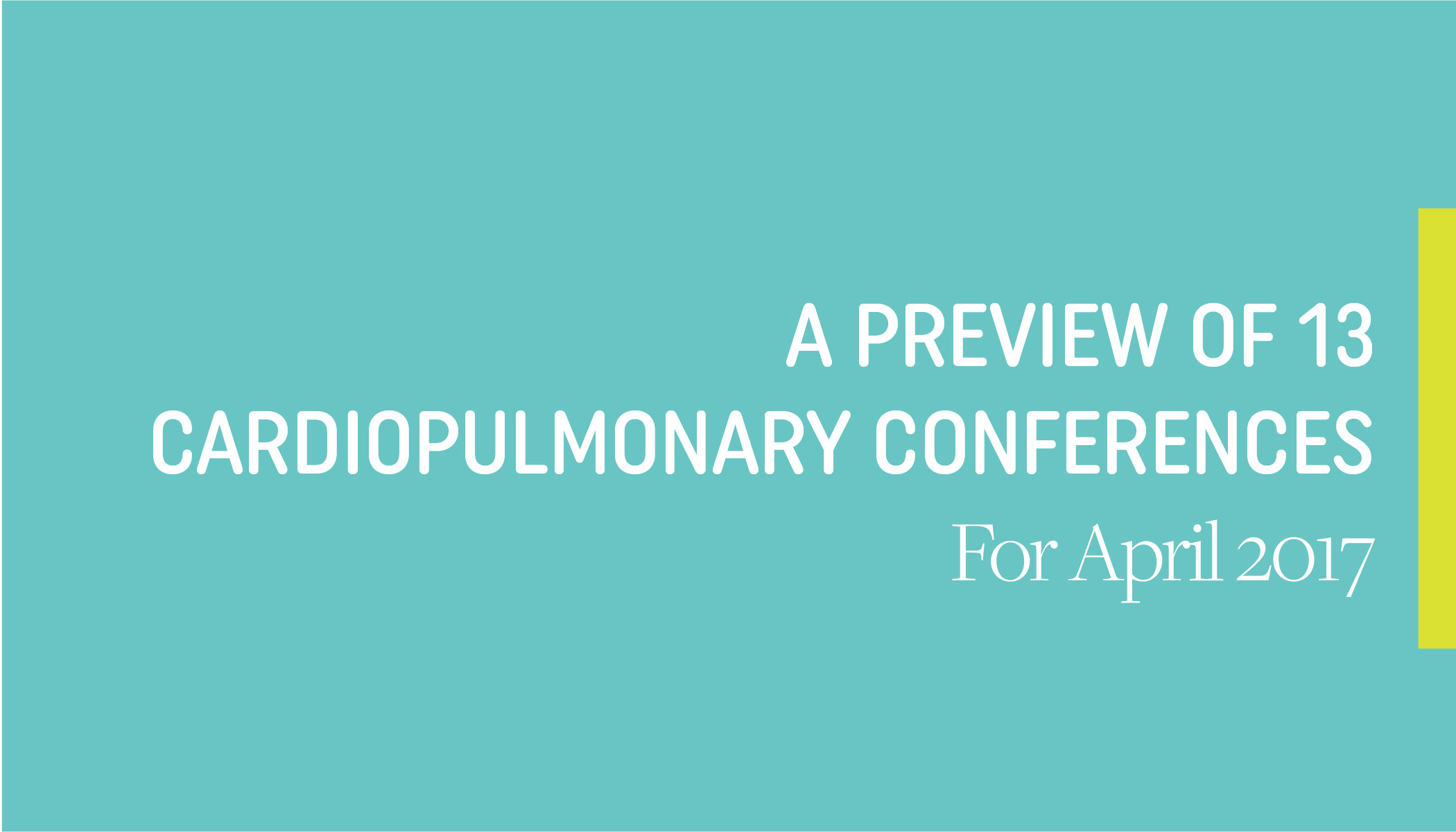 Don't Miss LSI at These 13 Cardiac and Pulmonary Conferences in April 2017