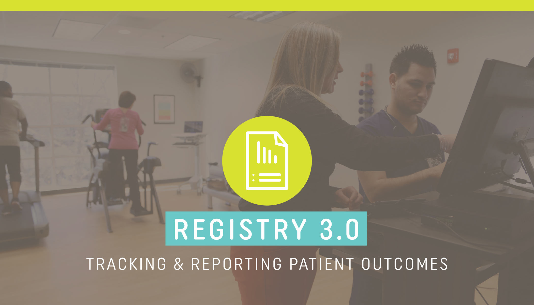 Registry 3.0 | Tracking & Reporting Patient Outcomes