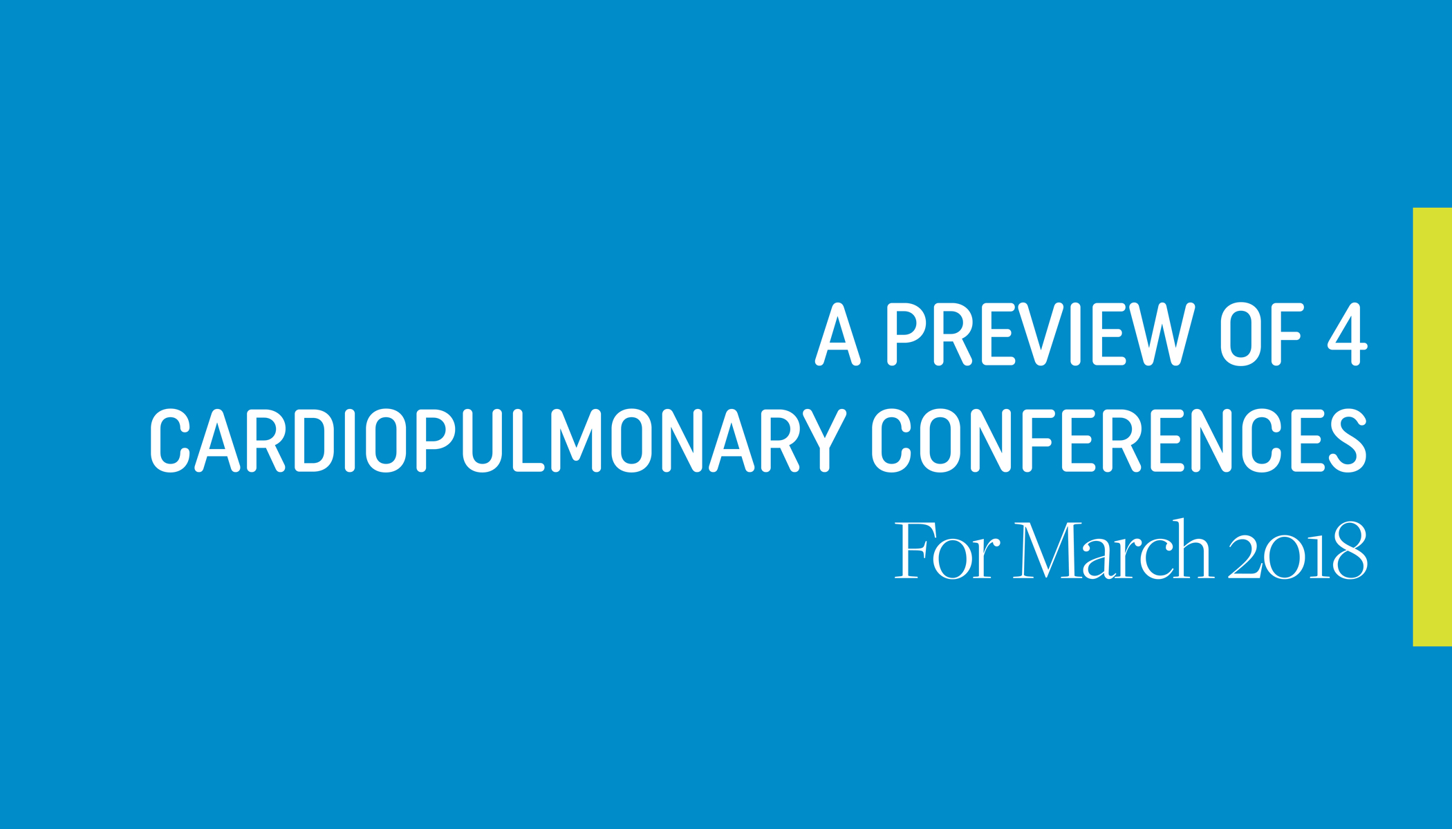 4 Cardiac and Pulmonary Conferences in March
