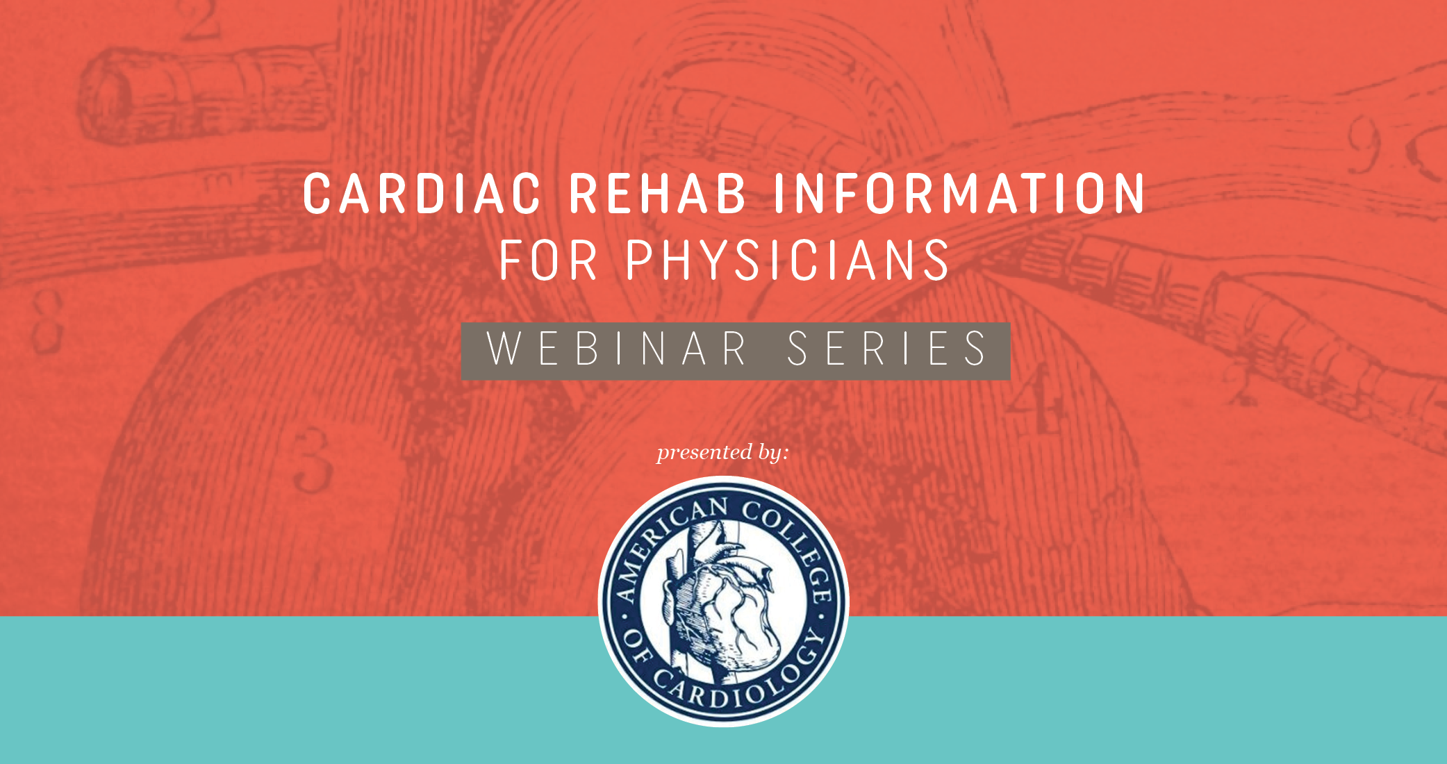 Cardiac Rehab Information for Physicians (ACC webinars)