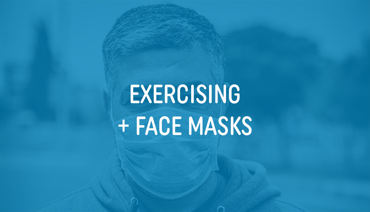 Exercise Programs + Face Masks